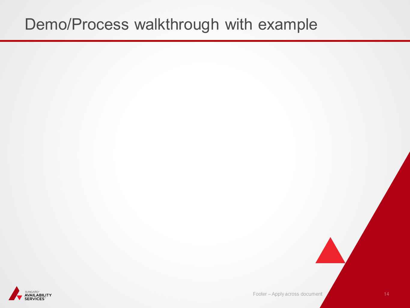 Demo/Process walkthrough with example 14 Footer – Apply across document
