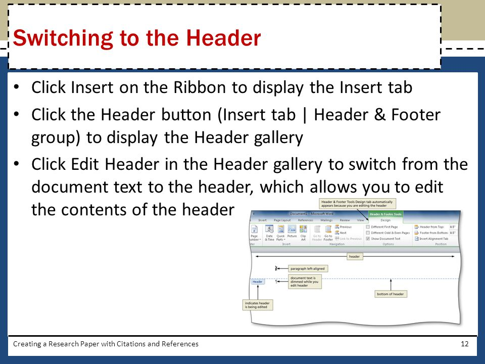 Click Insert on the Ribbon to display the Insert tab Click the Header button (Insert tab | Header & Footer group) to display the Header gallery Click