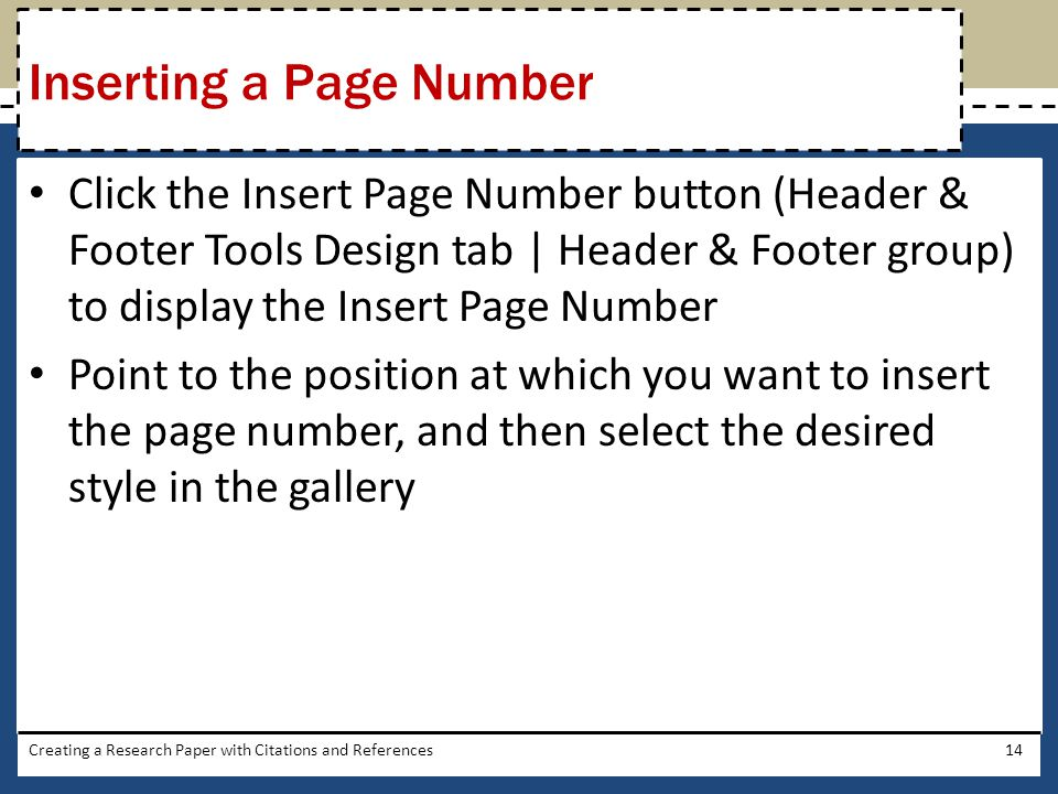 Click the Insert Page Number button (Header & Footer Tools Design tab | Header & Footer group) to display the Insert Page Number Point to the position