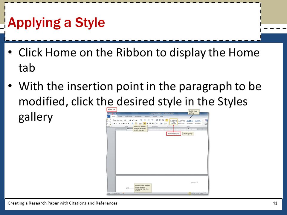 Click Home on the Ribbon to display the Home tab With the insertion point in the paragraph to be modified, click the desired style in the Styles galle