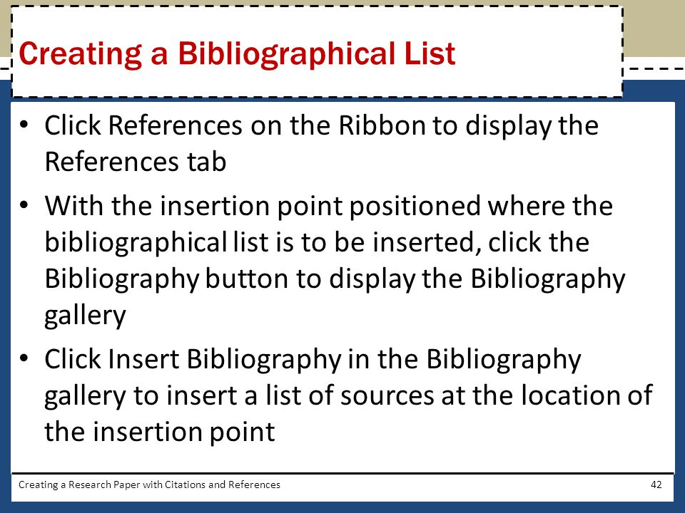 Click References on the Ribbon to display the References tab With the insertion point positioned where the bibliographical list is to be inserted, cli