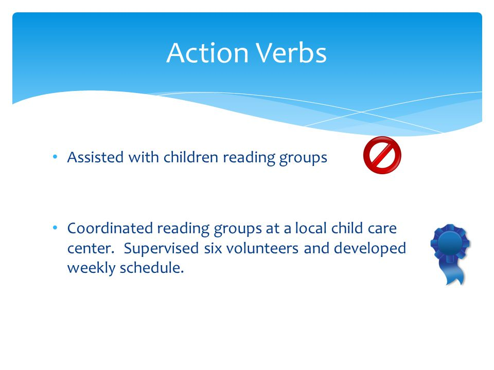 Assisted with children reading groups Coordinated reading groups at a local child care center.
