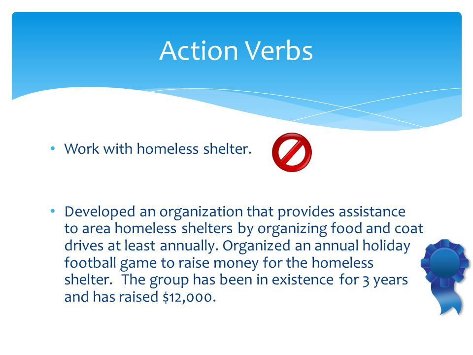 Work with homeless shelter.