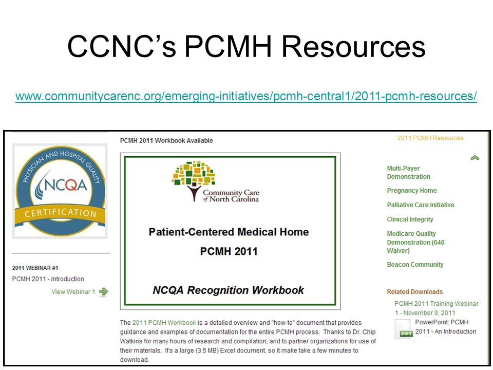 CCNC's PCMH Resources www.communitycarenc.org/emerging-initiatives/pcmh-central1/2011-pcmh-resources/