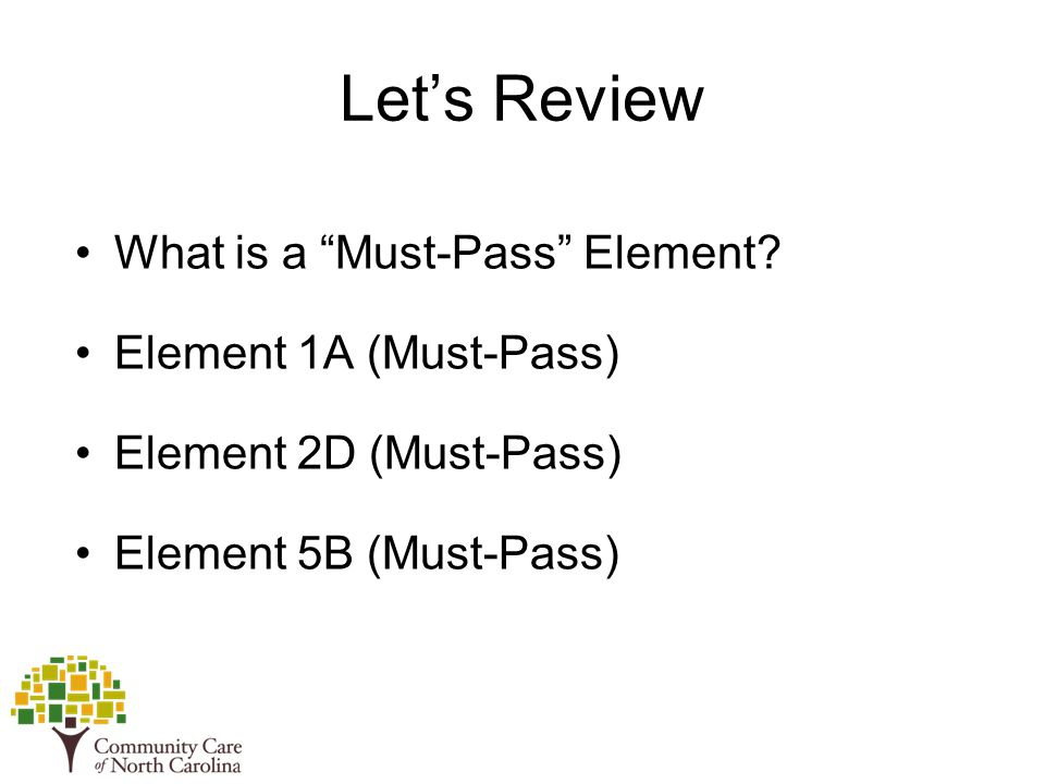 Let's Review What is a Must-Pass Element.