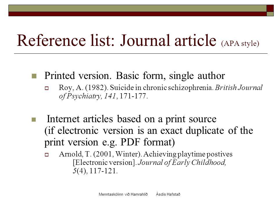 Menntaskólinn við Hamrahlíð Ásdís Hafstað Reference list: Journal article (APA style) Printed version.