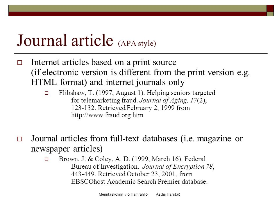 Menntaskólinn við Hamrahlíð Ásdís Hafstað Journal article (APA style)  Internet articles based on a print source (if electronic version is different from the print version e.g.