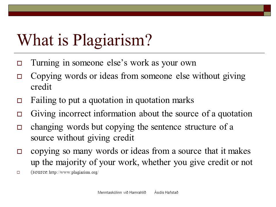 Menntaskólinn við Hamrahlíð Ásdís Hafstað What is Plagiarism.