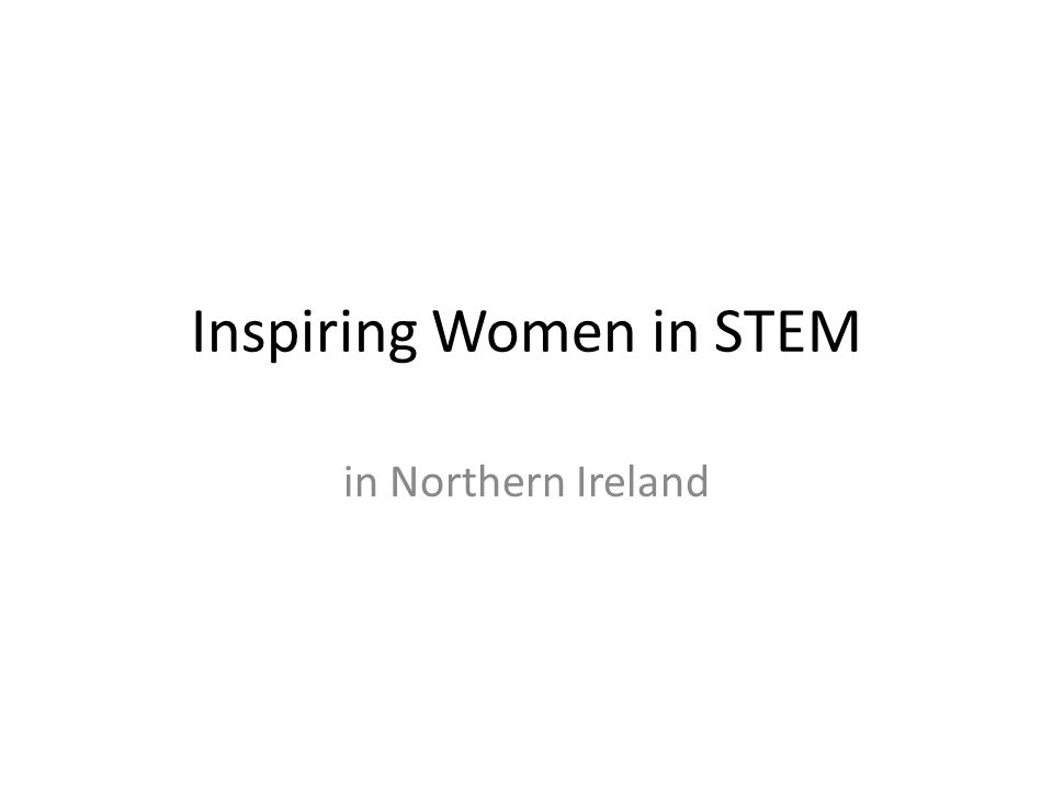 Inspiring Women in STEM in Northern Ireland