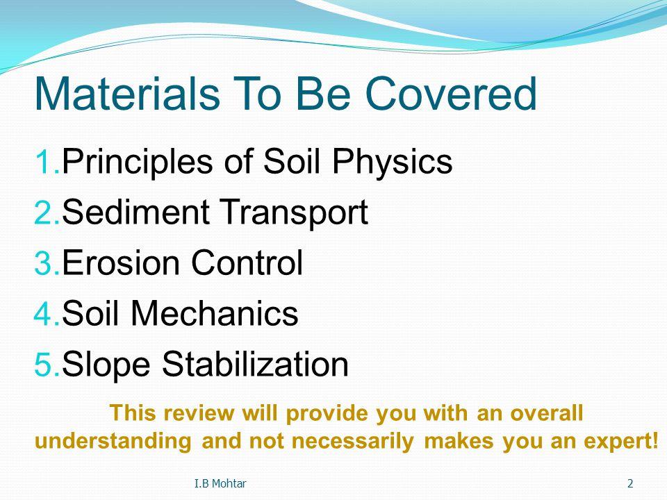 3 Sources 1.Environmental Soil Physics; Hillel; 1998 Hillel (1998) 2.
