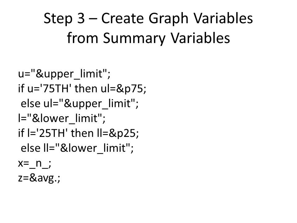 Step 3 – Create Graph Variables from Summary Variables u=