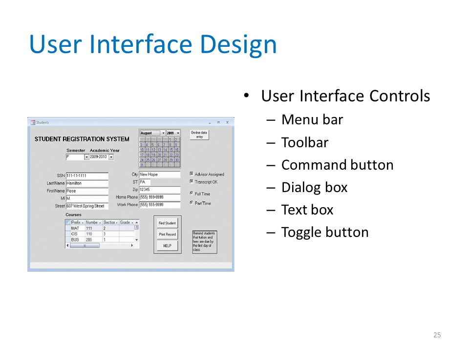 User Interface Design User Interface Controls – Menu bar – Toolbar – Command button – Dialog box – Text box – Toggle button 25