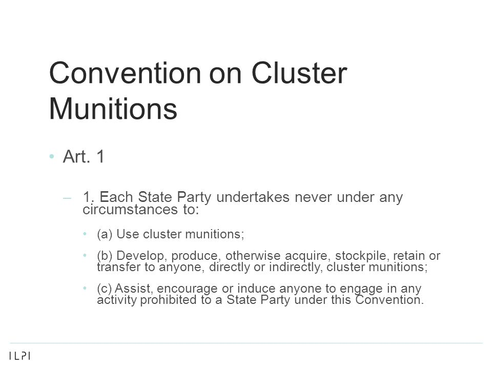 Convention on Cluster Munitions Art. 1 –1.