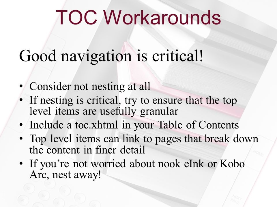 TOC Workarounds Good navigation is critical.