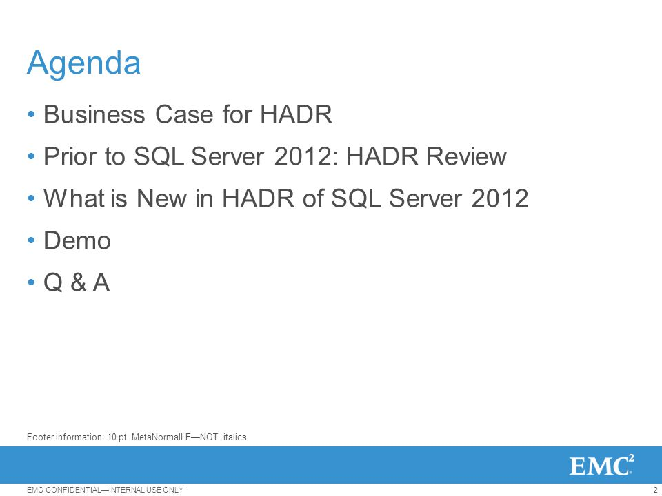 33EMC CONFIDENTIAL—INTERNAL USE ONLY High Availability Group: Active Secondary
