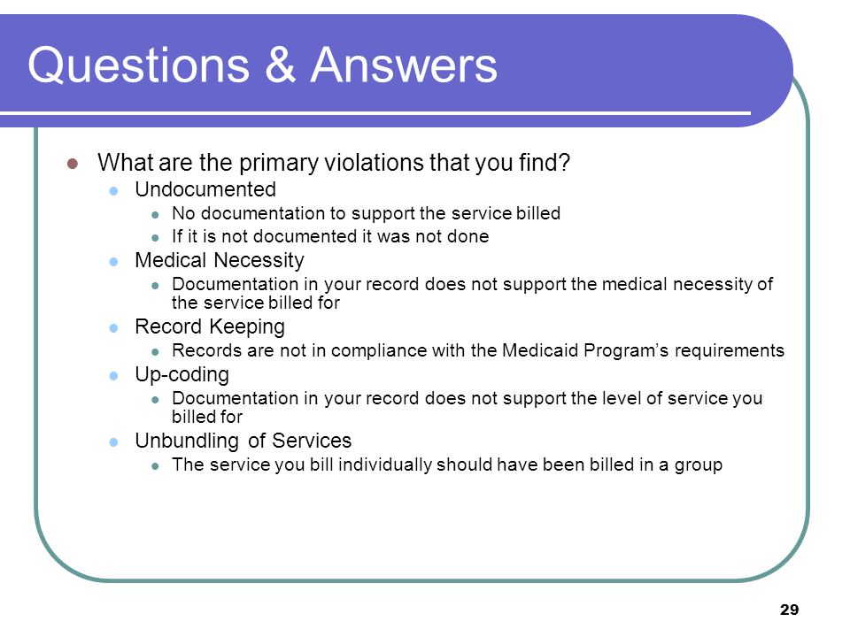 29 Questions & Answers What are the primary violations that you find.