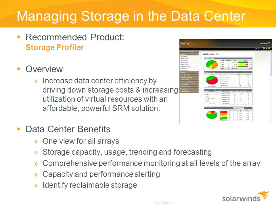 Managing Storage in the Data Center  Recommended Product: Storage Profiler  Overview »Increase data center efficiency by driving down storage costs