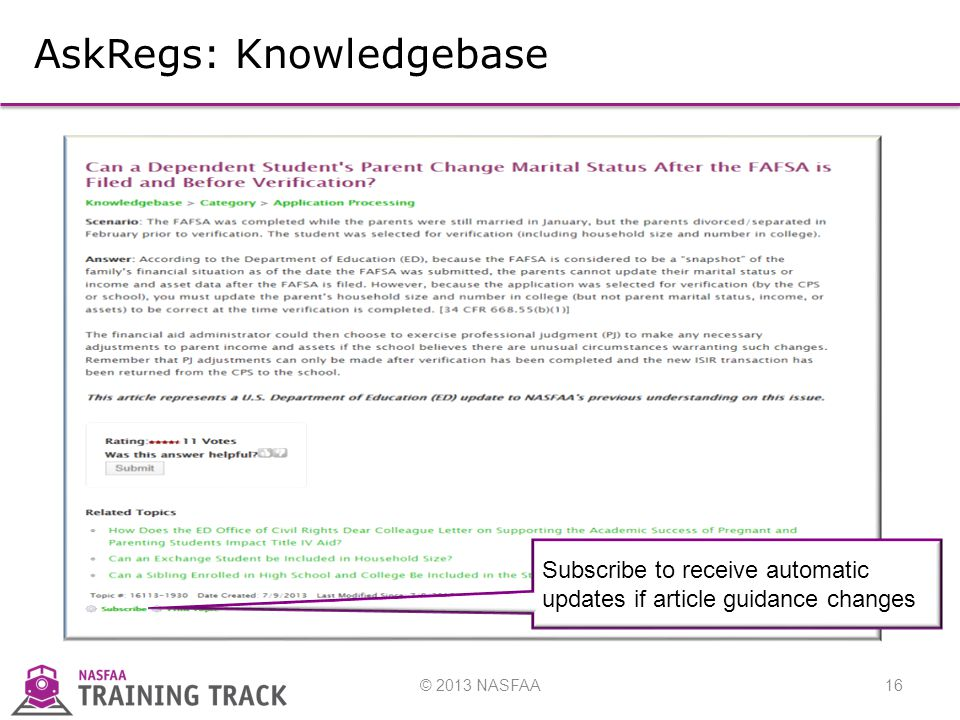 © 2013 NASFAA16 AskRegs: Knowledgebase Subscribe to receive automatic updates if article guidance changes