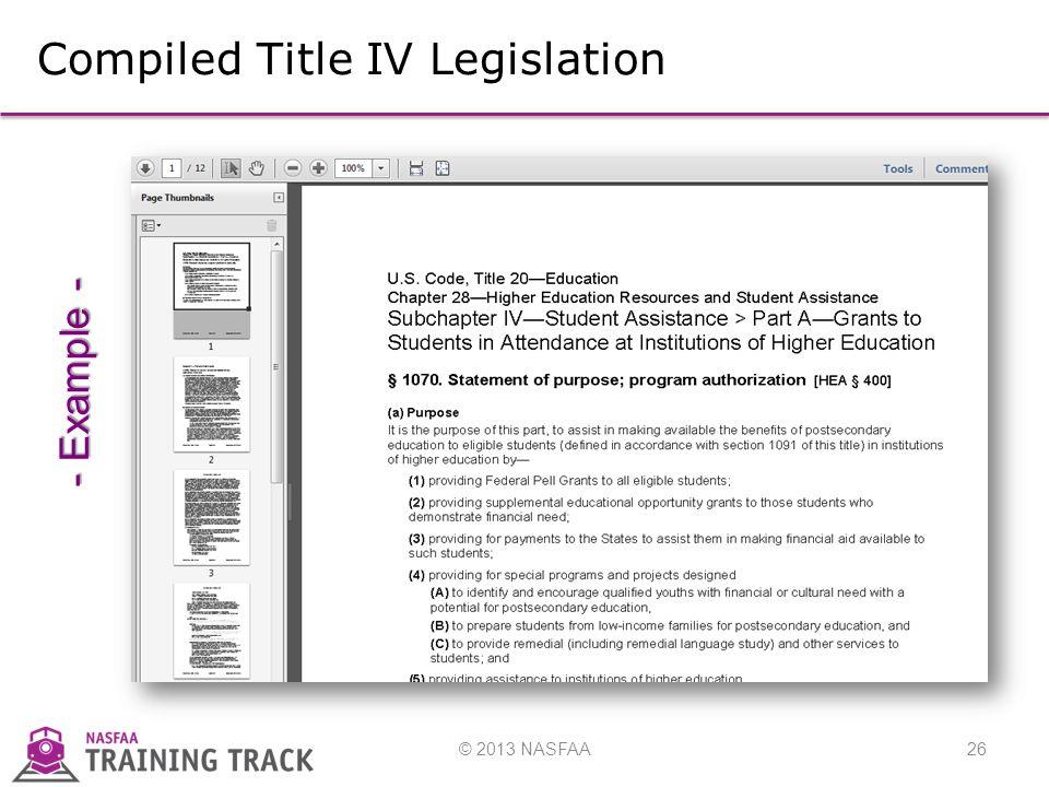 © 2013 NASFAA26 Compiled Title IV Legislation - Example -