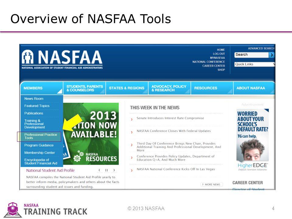 © 2013 NASFAA4 Overview of NASFAA Tools