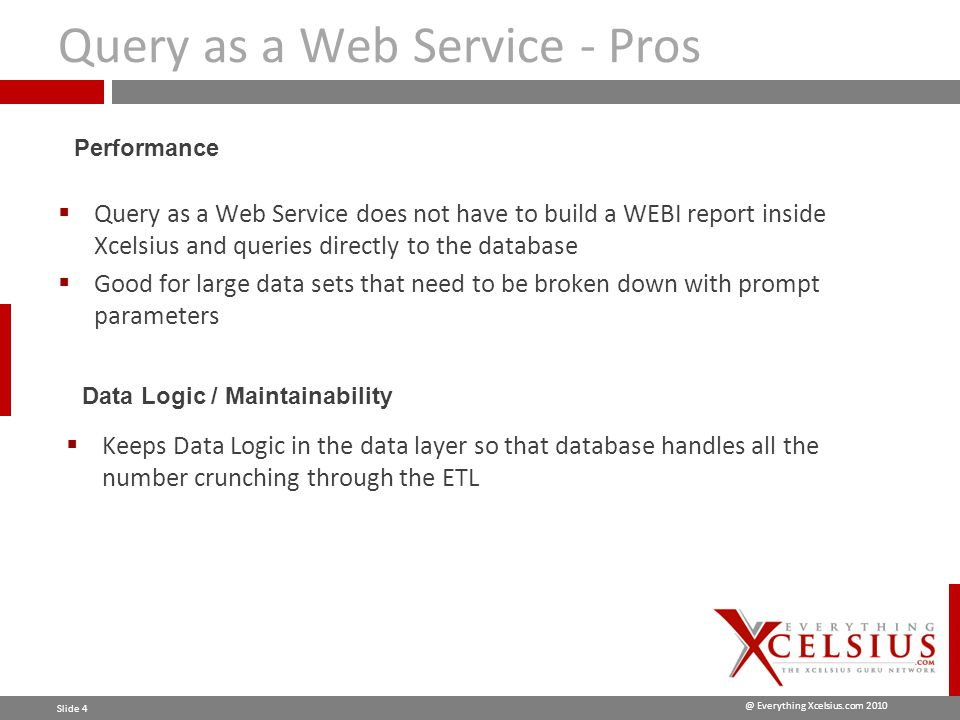 @ Everything Xcelsius.com 2010 Slide 15 Drilldown Capability - Cont  Whenever you create a BI Web Service, there are 2 methods.