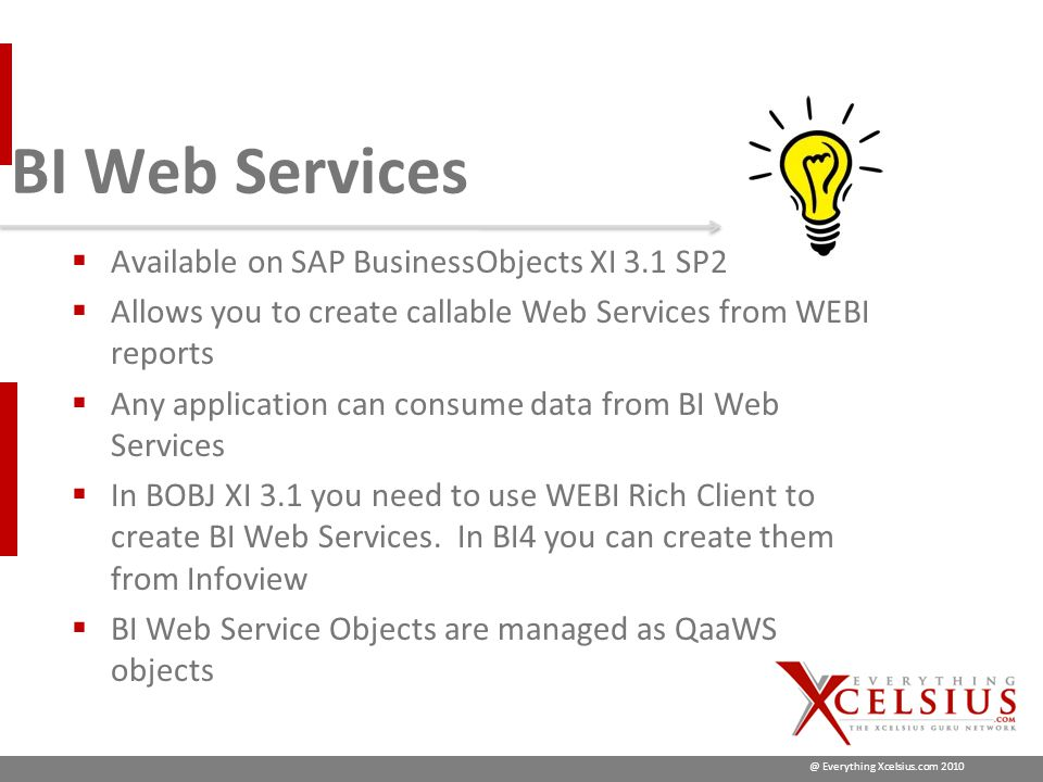 @ Everything Xcelsius.com 2010 Slide 9 Benefits of BI Web Services  Easy to setup.