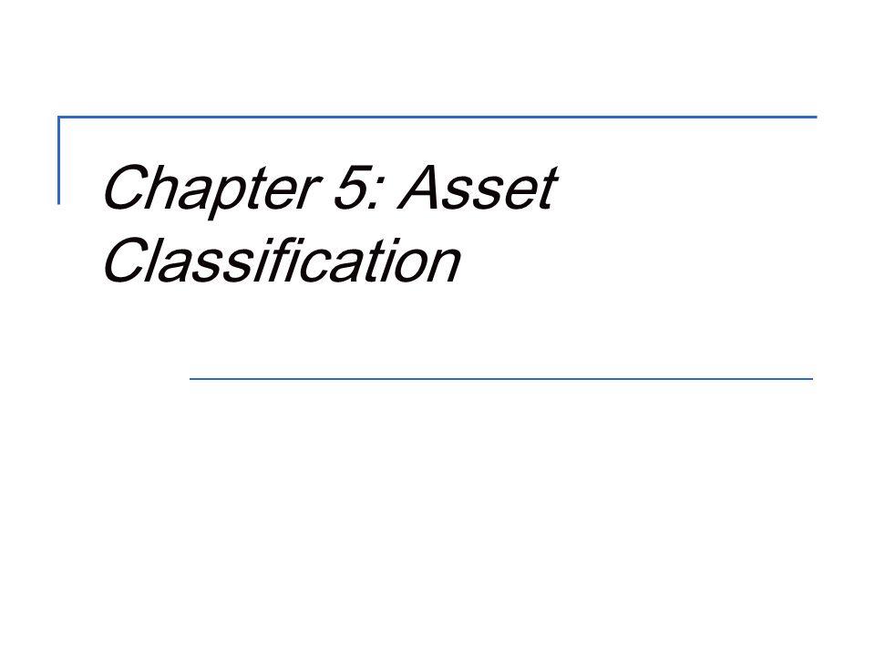 Chapter 5: Asset Classification