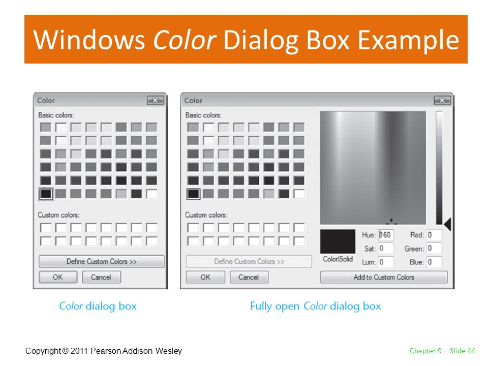 Copyright © 2011 Pearson Addison-Wesley Windows Color Dialog Box Example Chapter 9 – Slide 44