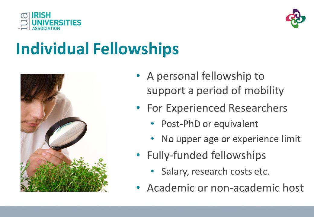 European Fellowships Global Fellowships IF – European and Global 1 – 2 years 2 – 3 years (incl.