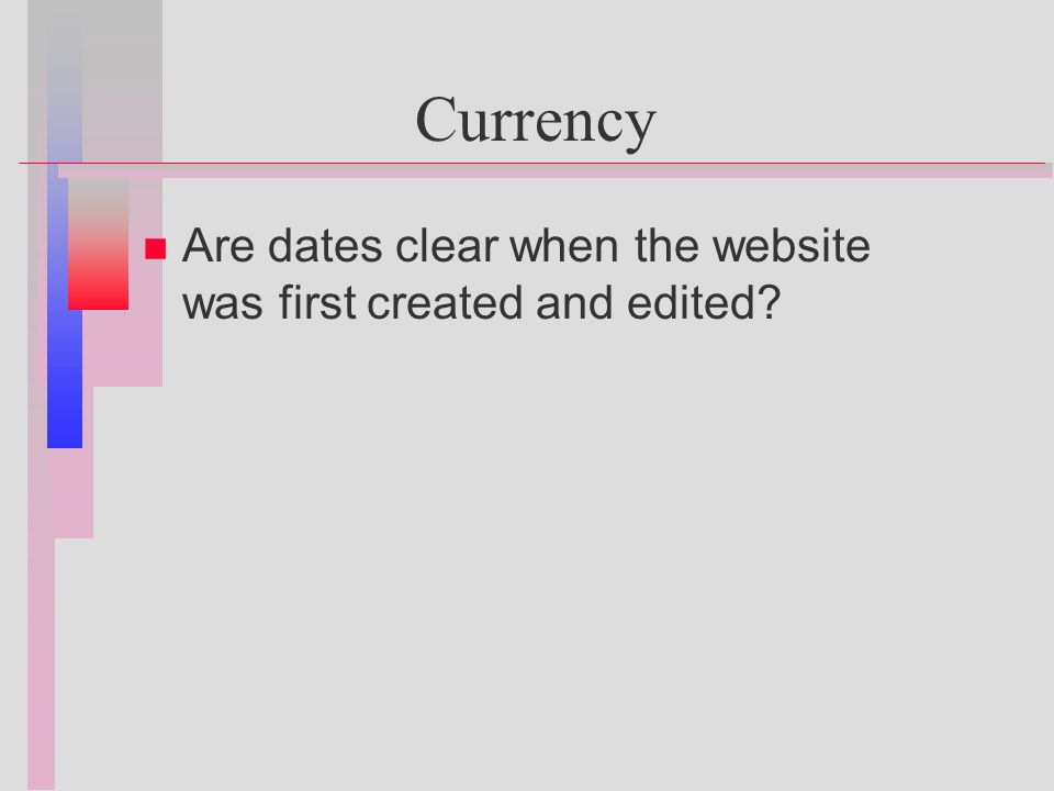 Currency n n Are dates clear when the website was first created and edited