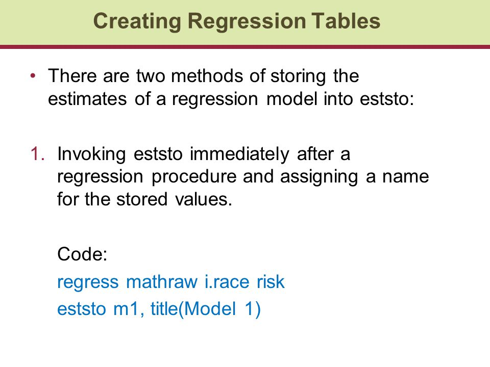 There are two methods of storing the estimates of a regression model into eststo: 1.Invoking eststo immediately after a regression procedure and assigning a name for the stored values.