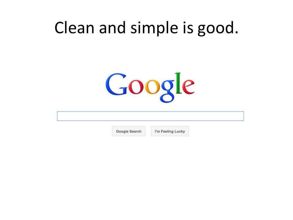 Clean and simple is good.