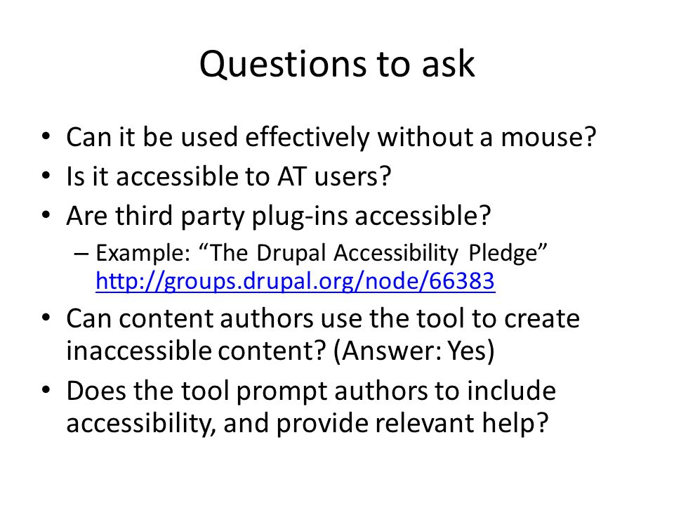 Questions to ask Can it be used effectively without a mouse.