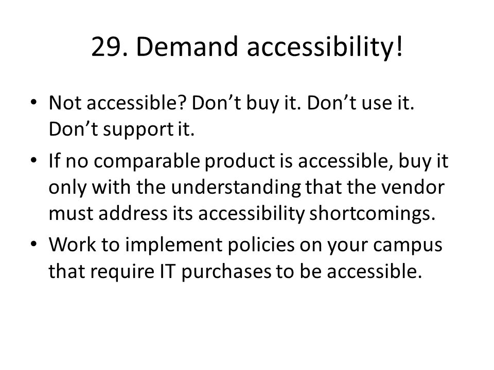 29. Demand accessibility. Not accessible. Don't buy it.