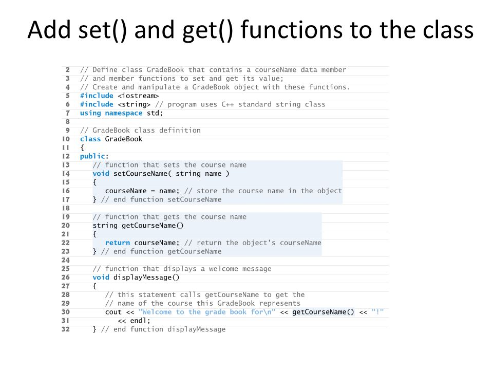 Add set() and get() functions to the class