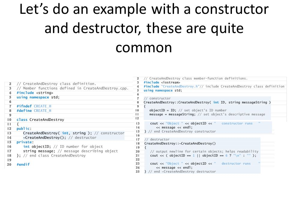 Let's do an example with a constructor and destructor, these are quite common