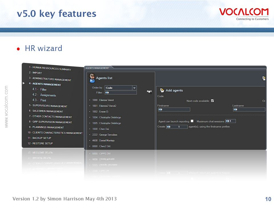 www.vocalcom.com Version 1.2 by Simon Harrison May 4th 2013 v5.0 key features  HR wizard 10