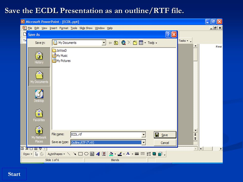 Start Save the ECDL Presentation as an outline/RTF file.