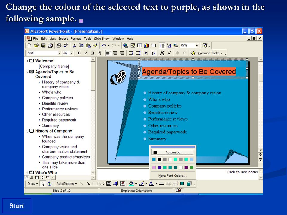 Start Change the colour of the selected text to purple, as shown in the following sample.