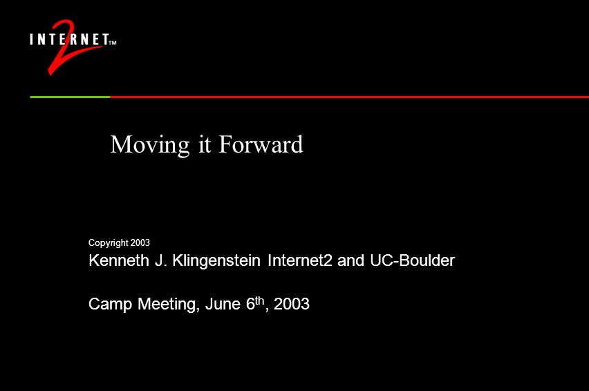 Moving it Forward Copyright 2003 Kenneth J.