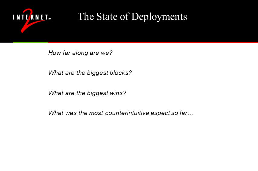 The State of Deployments How far along are we.What are the biggest blocks.