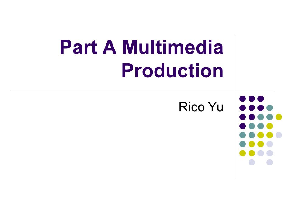 Part A Multimedia Production Rico Yu