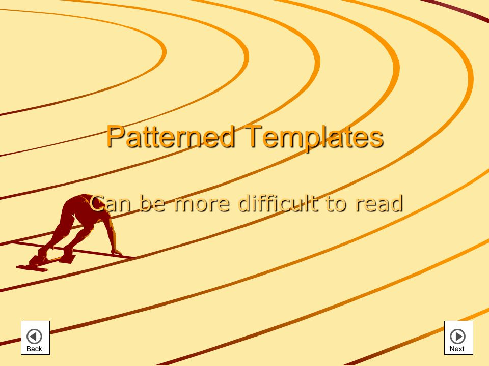 Patterned Templates Can be more difficult to read