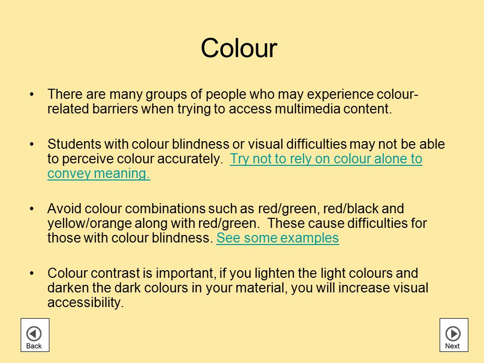 Colour There are many groups of people who may experience colour- related barriers when trying to access multimedia content.