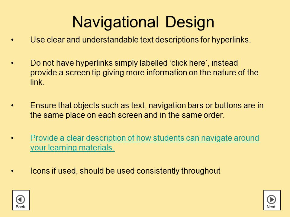 Navigational Design Use clear and understandable text descriptions for hyperlinks.