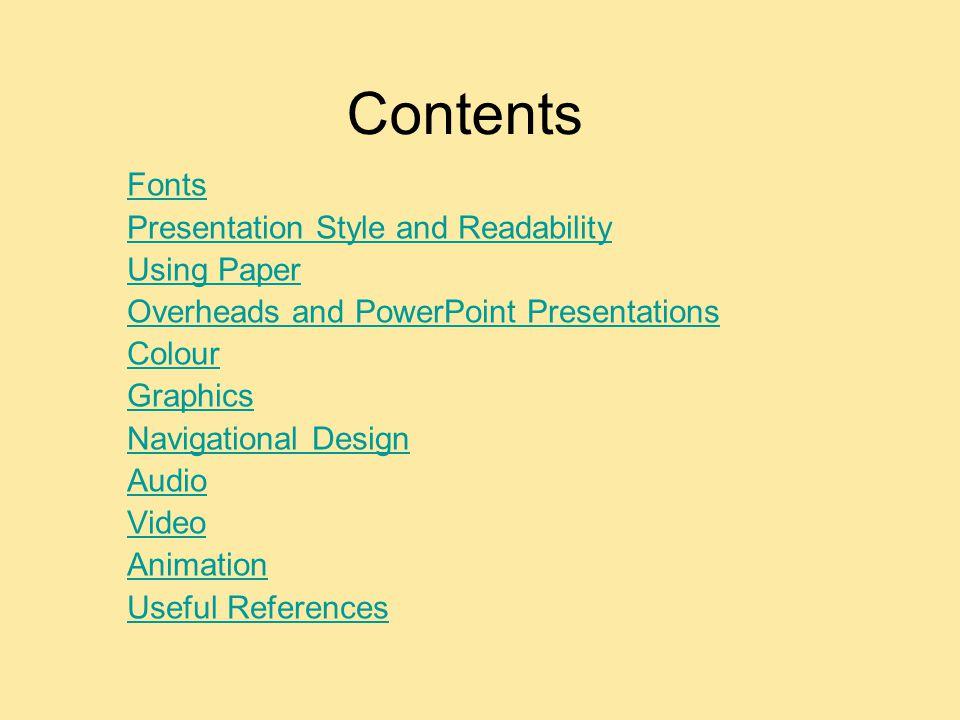 Fonts Select sans serif fonts such as Arial or Comic Sans.