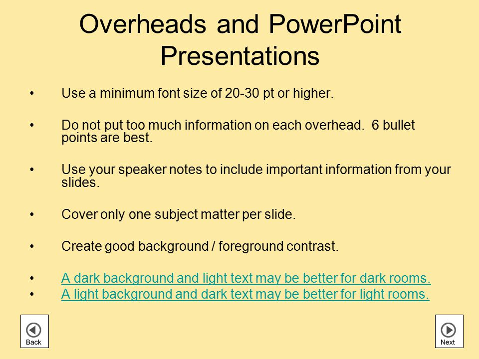 Overheads and PowerPoint Presentations Use a minimum font size of 20-30 pt or higher.