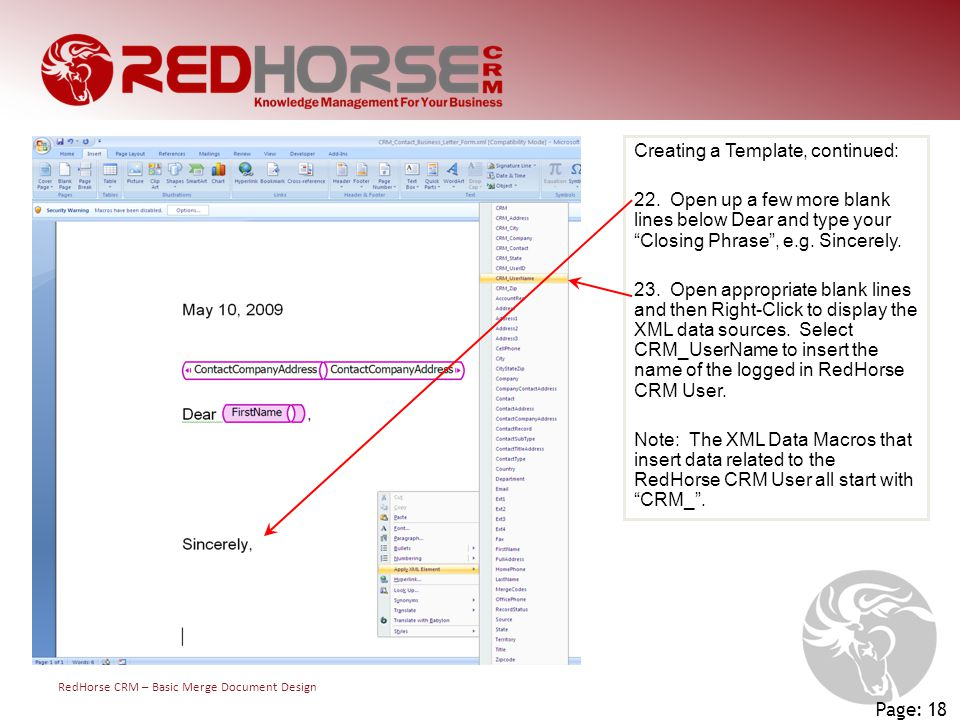"""RedHorse CRM – Basic Merge Document Design Page: 18 Creating a Template, continued: 22. Open up a few more blank lines below Dear and type your """"Closi"""