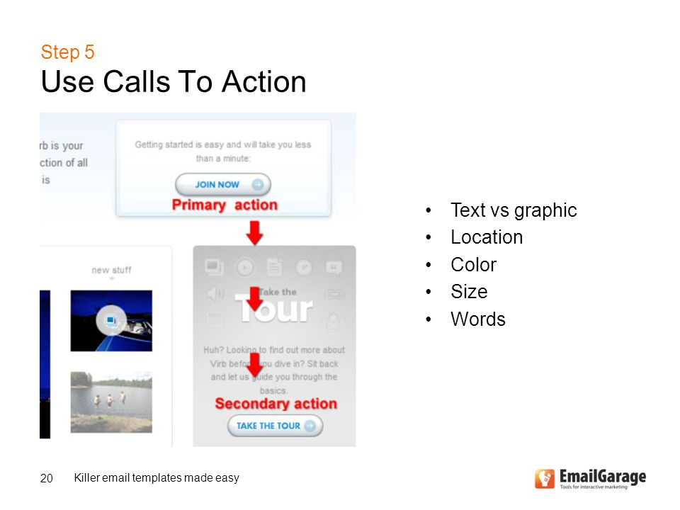 Step 5 Use Calls To Action 20 Killer email templates made easy Text vs graphic Location Color Size Words