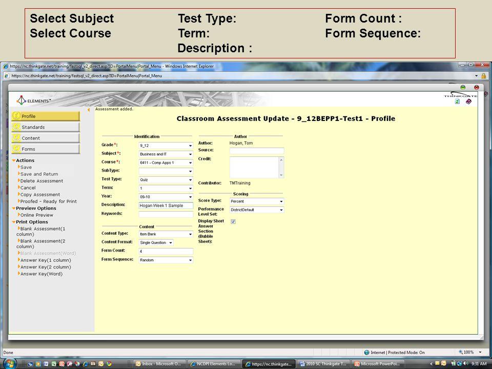 Select SubjectTest Type:Form Count : Select CourseTerm:Form Sequence: Description :